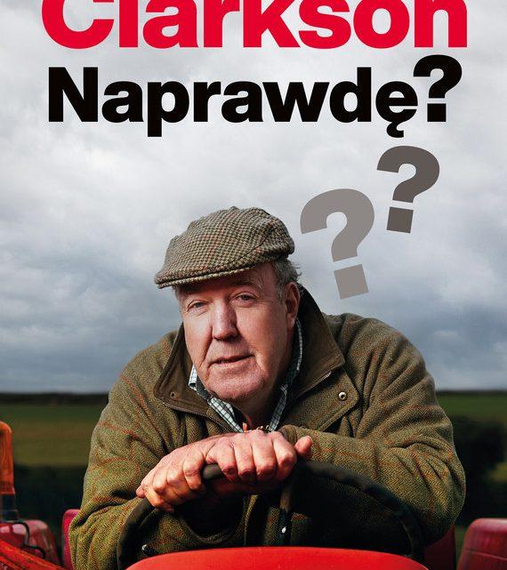 """Czy warto przeczytać książkę Clarkson """"Naprawdę"""" ?"""