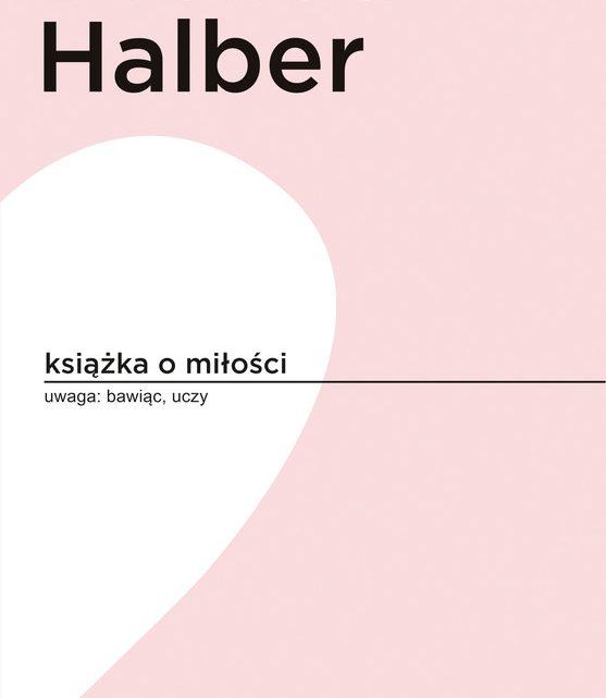 """O czym jest """"Książka o miłości"""" Halber"""